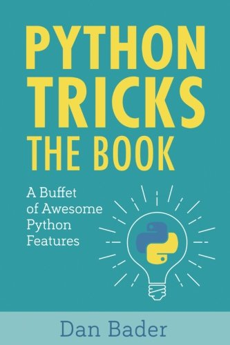 Book cover of Python Tricks: A Buffet of Awesome Python Features by Dan Bader