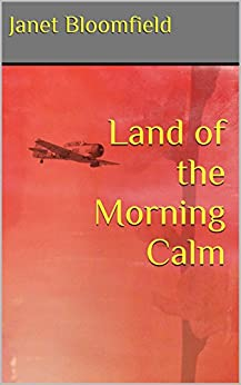 Land of the Morning Calm by [Bloomfield, Janet]
