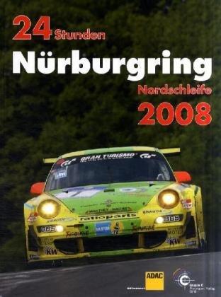 24h Rennen Nürburgring. Offizielles Jahrbuch zum 24 Stunden Rennen auf dem Nürburgring: 24 Stunden Nürburgring Nordschleife 2008
