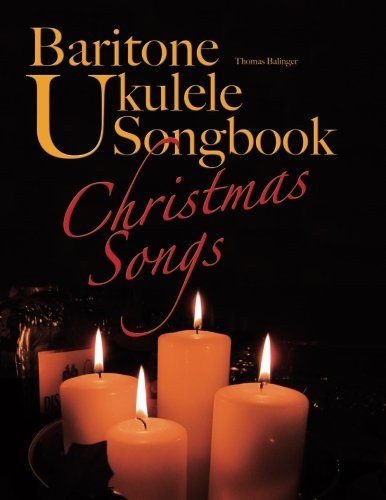 Baritone Ukulele Songbook: Christmas Songs