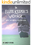 The Flute Keeper's Voyage (The Flute Keeper Saga Book 2)
