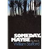 Someday, Maybe, Stafford, William, 0060139684