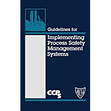 Guidelines for Implementing Process Safety Management Systems