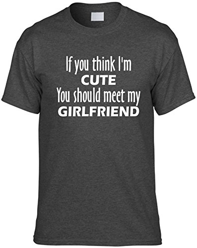 Signature Depot Mens Funny Tee M (If You Think I'm Cute You Should Meet My Girlfriend) Unisex Dark Grey