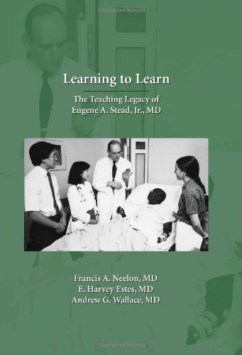Download Learning to Learn: The Teaching Legacy of Eugene A. Stead, Jr., MD pdf epub