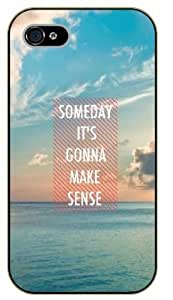 iPhone 5 / 5s Someday it's gonna make sense. Sea - black plastic case / Life quotes, inspirational and motivational / Surelock Authentic
