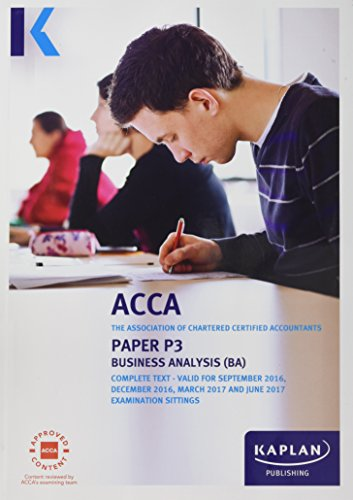 ACCA P3 Business Analysis - Complete Text (Acca Complete Texts) Kaplan Publishing