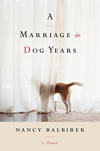 A Marriage in Dog Years: A Memoir cover