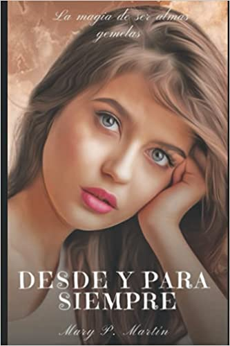 DESDE Y PARA SIEMPRE de MARY P. MARTIN