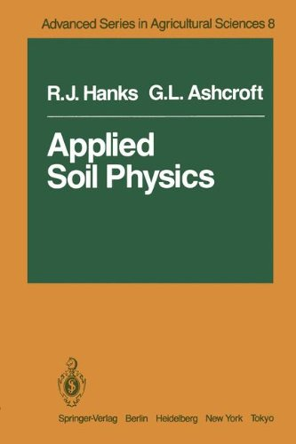Applied Soil Physics: Soil Water and Temperature Applications (Advanced Series in Agricultural Sciences)