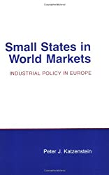 Small States in World Markets: Political Violence in Bali: Industrial Policy in Europe (Cornell Studies in Political Economy)