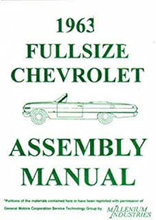 the best restoration manual for the 1963 chevrolet factory assembly  1963 chevrolet full size car factory assembly instruction manual includes 1963 chevrolet biscayne