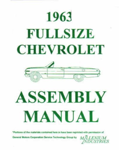 - 1963 CHEVROLET FULL SIZE CAR FACTORY ASSEMBLY INSTRUCTION MANUAL. - INCLUDES: 1963 Chevrolet Biscayne, Bel Air, Impala, SS, Convertible and Wagon. 63 CHEVY