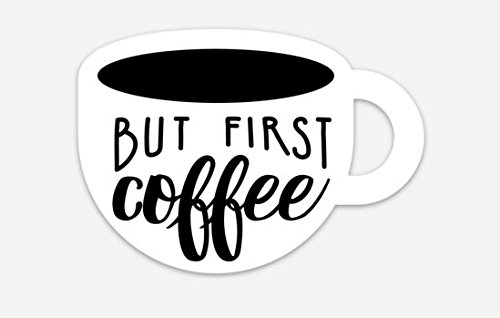 South Creek Trading Company But First, COFFEE Bumper Sticker - Vinyl Decal [4