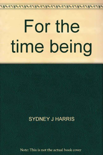 - For the time being