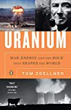 Uranium: War, Energy, and the Rock That Shaped the