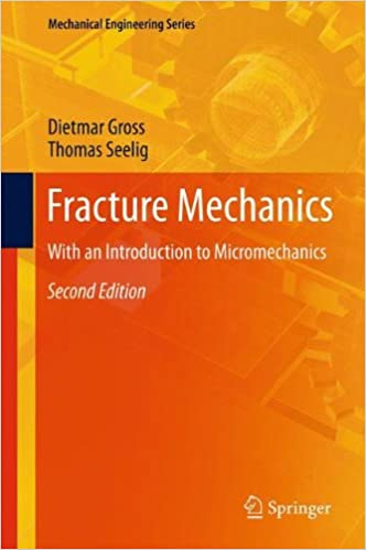 Fracture Mechanics (Mechanical Engineering Series)