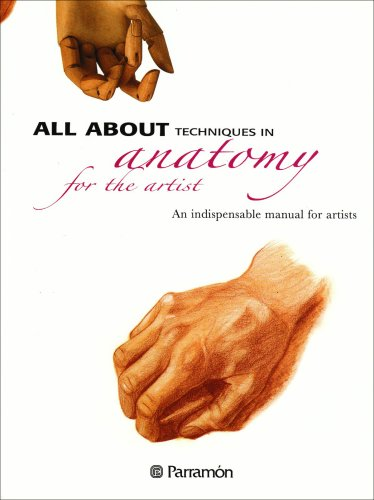 All About Techniques in Anatomy for the Artist: An Indispensable Manual for Artists
