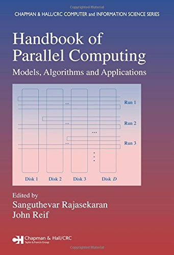 Handbook of Parallel Computing: Models, Algorithms and Applications (Chapman & Hall/CRC Computer and Information Science Series) by Chapman and Hall/CRC