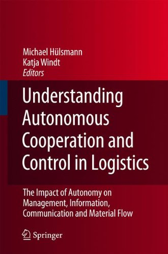 Understanding Autonomous Cooperation and Control in Logistics: The Impact of Autonomy on Management, Information, Commun