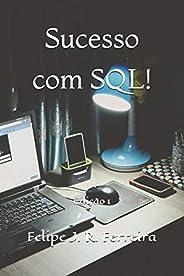 Sucesso com SQL!: Edição 1