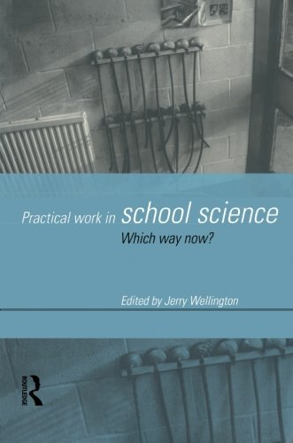 Practical Work in School Science: Which Way Now? (Nonprofit Law, Finance, and)