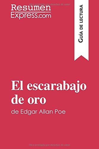 El escarabajo de oro de Edgar Allan Poe (Gua de lectura): Resumen Y Anlisis Completo (Spanish Edition)