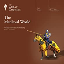 The Medieval World Lecture by  The Great Courses Narrated by Professor Dorsey Armstrong