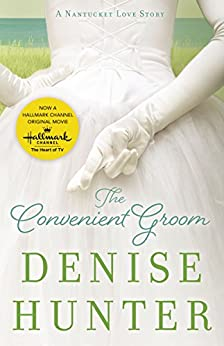 The Convenient Groom (A Nantucket Love Story Book 2) by [Hunter, Denise]