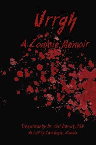 Urrgh: A Zombie Memoir