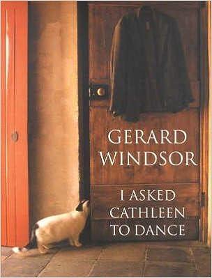 Gratis bok i pdf-format nedlastingI Asked Cathleen to Dance by Gerard Windsor PDF CHM ePub