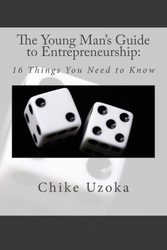 Read Online The Young Man's Guide to Entrepreneurship: 16 Things You Need to Know pdf epub