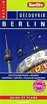 Découvrir Berlin - Plan plastifié de Berlin et de son centre-ville par Berlitz