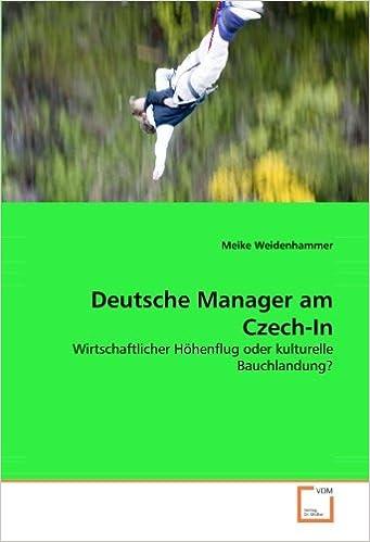 Deutsche Manager am Czech-In: Wirtschaftlicher Höhenflug oder kulturelle Bauchlandung?