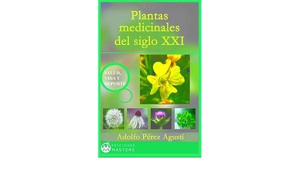 Amazon.com: PLANTAS MEDICINALES DEL SIGLO XXI (Spanish ...