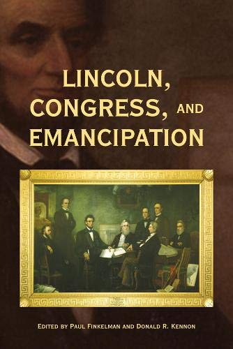 Lincoln, Congress, and Emancipation (Perspective Hist of Congress 1801-1877)