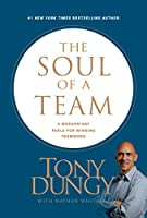The Soul of a Team: A Modern-Day Fable for Winning Teamwork
