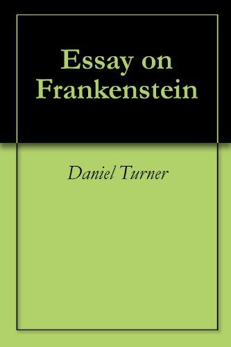 Essay On Frankenstein  Kindle Edition By Daniel Turner Literature  Essay On Frankenstein By Turner Daniel