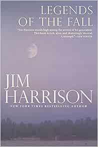 Legends of the Fall: Harrison, Jim: 9780802126221: Amazon.com: Books
