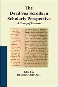 The Dead Sea Scrolls In Scholarly Perspective A History border=