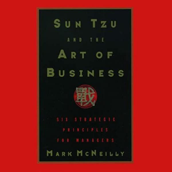 Amazon Com Sun Tzu And The Art Of Business Audible Audio Edition Mark Mcneilly Michael Mcconnohie Samuel B Griffith Translator Audible Studios Audible Audiobooks