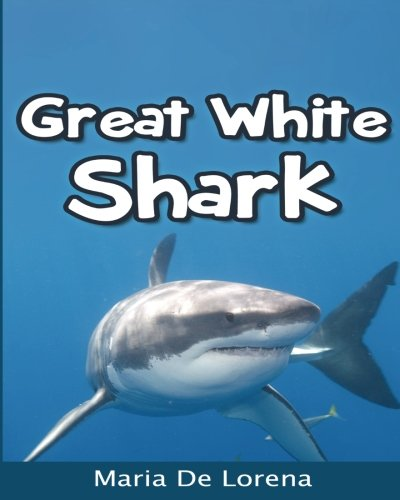 Great White Shark: Children Pictures Book & Fun Facts About Great White Shark pdf