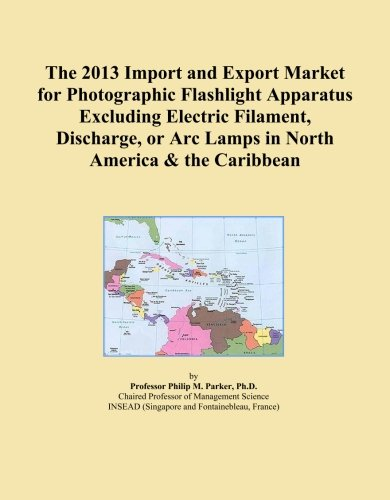 The 2013 Import and Export Market for Photographic Flashlight Apparatus Excluding Electric Filament, Discharge, or Arc Lamps in North America & the Caribbean