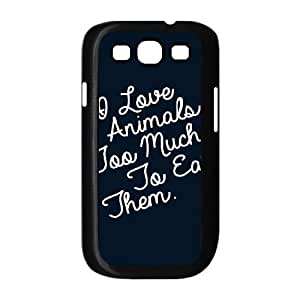 I Love Animals Too Much To Eat Them Samsung Galaxy S3 9300 Cell Phone Case Black JU0056326