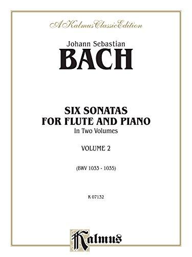 6 Flute Sonatas - Six Sonatas, Volume II (BWV 1033-1035): For Flute (Kalmus Edition)