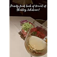 Dainty food book of travel of SHELLEY ICHIKAWA Ⅰ