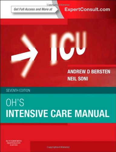 Oh's Intensive Care Manual: Expert Consult: Online and Print, 7e by Butterworth-Heinemann