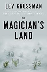 The Magician's Land: A Novel (The Magicians Book 3)