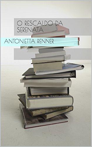 O Rescaldo da Serenata (Portuguese Edition)