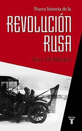 Nueva historia de la Revolución rusa eBook: McMeekin, Sean: Amazon ...